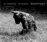 Jon Seagroatt / Ian Staples - Deathless cover