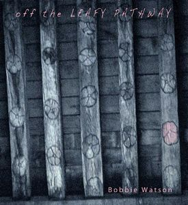 Bobbie Watson Off The Leafy Pathway cover