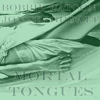 Mortal Tongues EP cover - Bobbie Watson & Jon Seagroatt